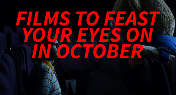 Films to Feast Your Eyes On in October